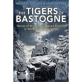 The Tigers of Bastogne - Voices of the 10th Armored Division During th