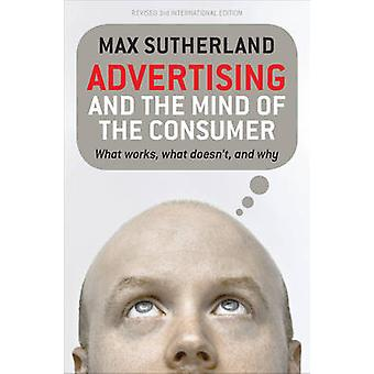 Advertising and the Mind of the Consumer - What Works - What Doesn't -