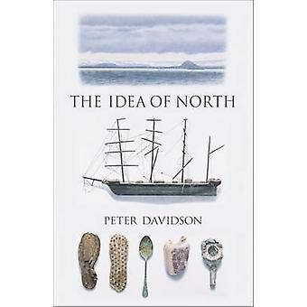 The Idea of North by Peter Davidson - 9781780235981 Book