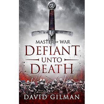 Desafiante hasta la muerte por David Gilman - libro 9781781851906