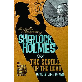 The Further Adventures of Sherlock Holmes - Scroll of the Dead by Davi