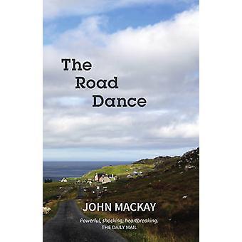 The Road Dance by John Mackay - 9781910021934 Book
