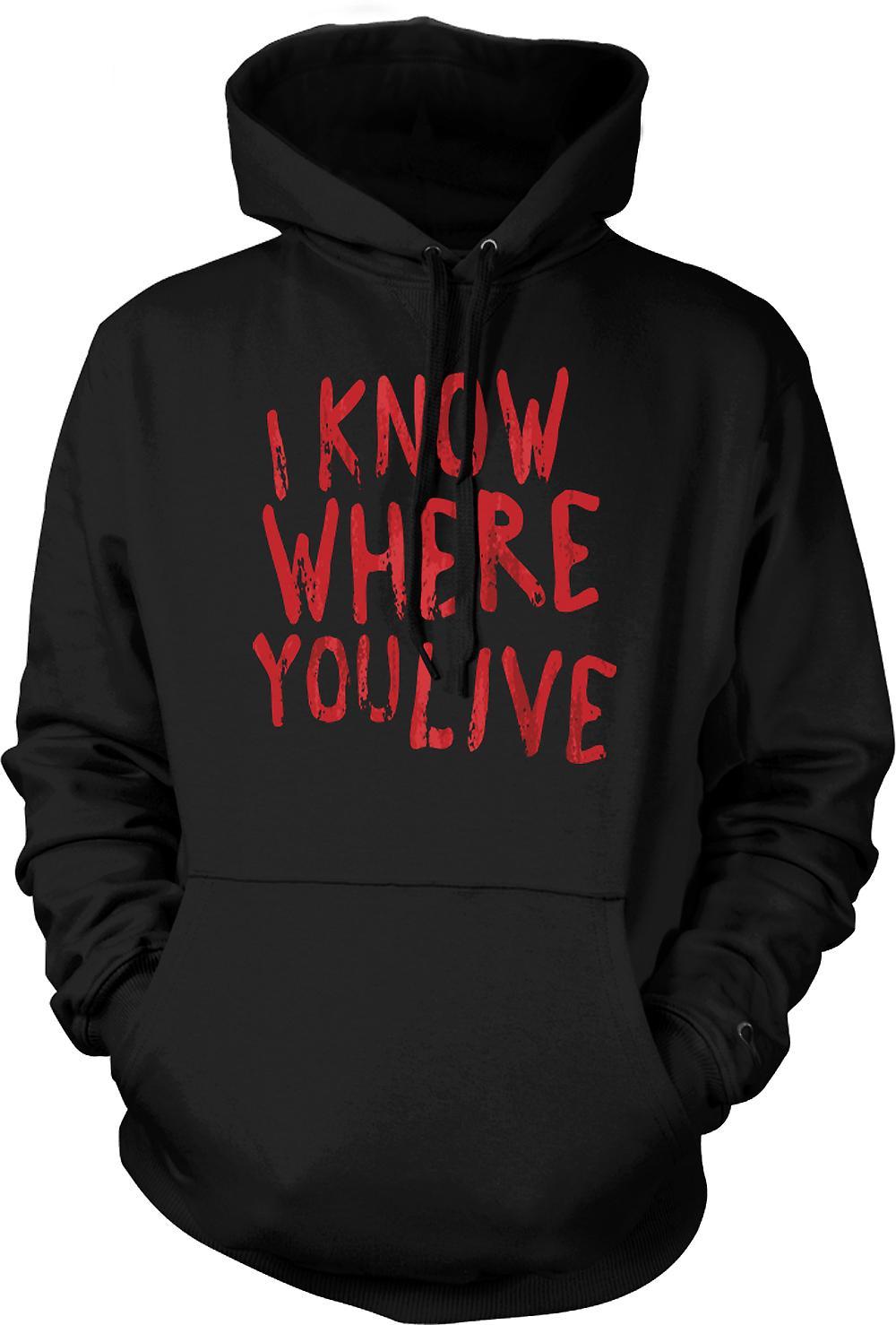 Mens Hoodie - ik weet waar je woont - grappige Stalker