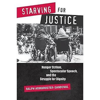 Svälter för rättvisa - hungerstrejker - spektakulära tal- och S