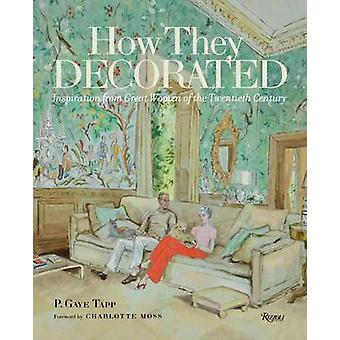 How They Decorated - Inspiration from Great Women of the Twentieth Cen