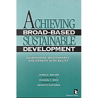 Achieving Broad-based Sustainable Development - Governance - Environme