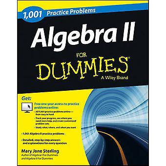 1001 algebra II Problemy Practice For Dummies Mary Jane Sterling-