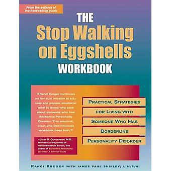 The Stop Walking on Eggshells Workbook - Practical Strategies for Livi