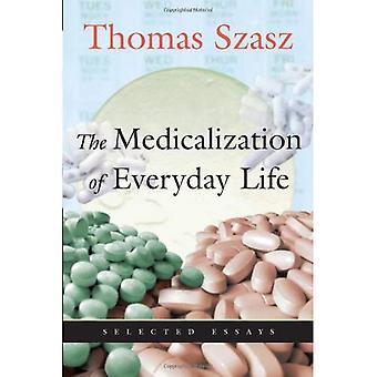 Medicalization i vardagen: utvalda essäer