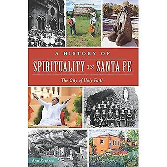 A History of Spirituality in Santa Fe: The City of Holy Faith