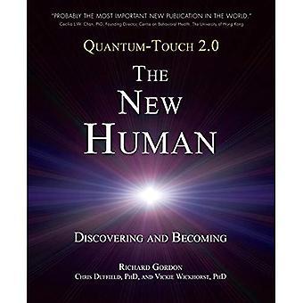 Quantum-Touch 2.0 - de nieuwe mens: Ontdekken en steeds