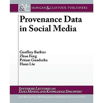 Provenance Data in Social Media (Synthesis Lectures on Data Mining and Knowledge Discovery)