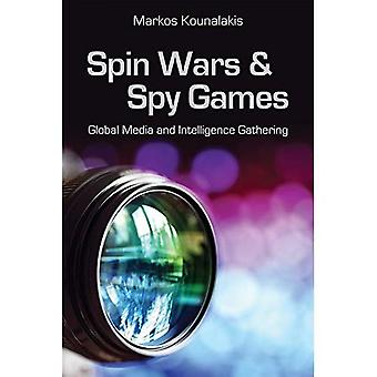 Spin Wars and Spy Games: Global Media and Intelligence Gathering