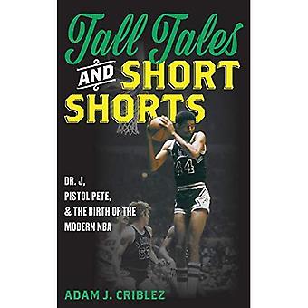 Skrönor och korta Shorts: Dr J, Pistol Pete och födelsen av den moderna NBA (sport ikoner och problem i populärkulturen)