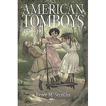 American Tomboys, 1850-1915 (Childhoods: Interdisciplinary Perspectives on Children and Youth)