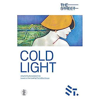 Cold Light: Adapted from the novel by Frank Moorehouse