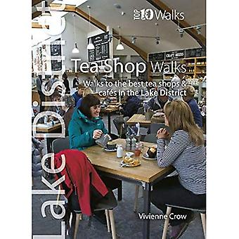 Tea Shop Walks: Walks to the best tea shops and cafes in the Lake District� (Lake District : Top 10 Walks)