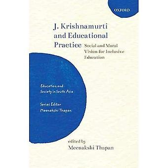 J. Krishnamurti and Educational Practice: Social� and Moral Vision for Inclusive Education