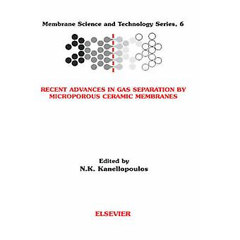 Recent Advances in Gas Separation by Microporous Ceramic Membranes by Kanellopoulos & N. K.