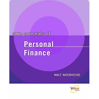 Core Concepts of Personal Finance by Woerheide & Walter