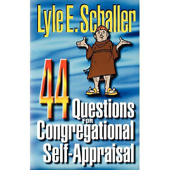 44 Questions for Congregational SelfAppraisal by Schaller & Lyle E.