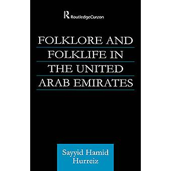 Folklore and Folklife in the United Arab Emirates by Hurriez & Sayyid