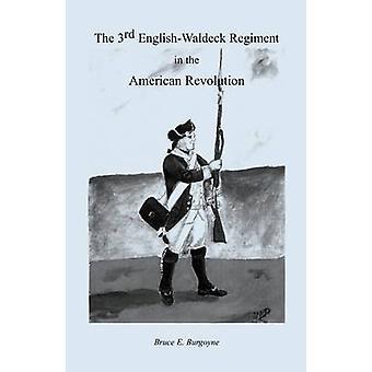 The Third EnglishWaldeck Regiment in the American Revolutionary War by Burgoyne & Bruce E.