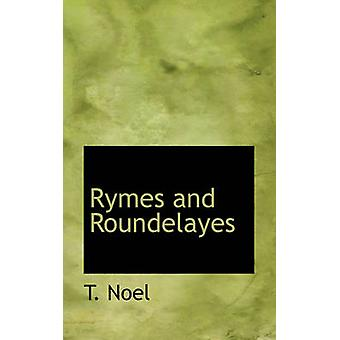 Rymes and Roundelayes by Noel & T.