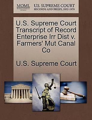 U.S. Supreme Court Transcript of Record Enterprise Irr Dist v. Farmers Mut Canal Co by U.S. Supreme Court