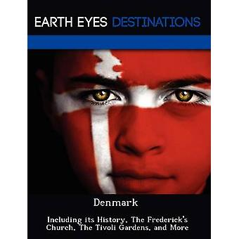 Denmark Including its History The Fredericks Church The Tivoli Gardens and More by Browning & Renee