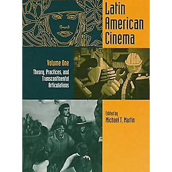 New Latin American Cinema Volume 1 Theories Practices and Transcontinental Articulations by Lopez & Ana M