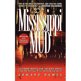 Mississippi Mud Southern Justice and the Dixie Mafia by Humes & Edward