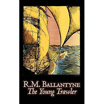The Young Trawler by R.M. Ballantyne Fiction Action  Adventure by Ballantyne & R. M.