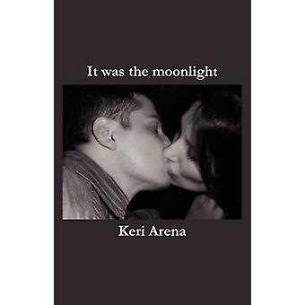 It Was the Moonlight by Arena & Keri