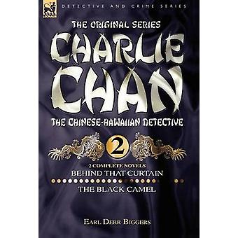 Charlie Chan Volume 2Behind that Curtain  The Black Camel Two Complete Novels Featuring the Legendary ChineseHawaiian Detective by Biggers & Earl & Derr