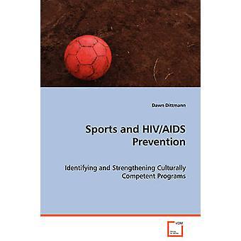 Deportes y prevención de VIH/SIDA por Dittmann y amanecer