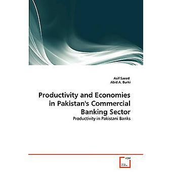 Tuottavuus ja taloudet Pakistanissa kaupallinen pankki sektori Saeed & Asif