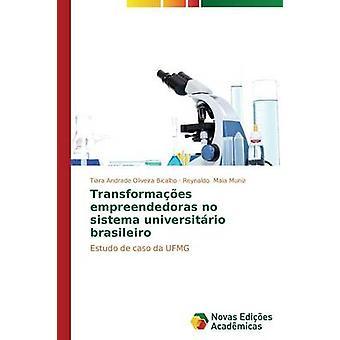 Transformaes empreendedoras aucun sistema Universitário brasileiro de Andrade Oliveira Bicalho Tiara
