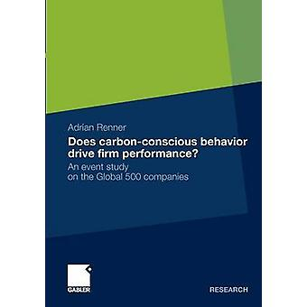 Does CarbonConscious Behavior Drive Firm Performance  An Event Study on the Global 500 Companies by Renner & Adrian