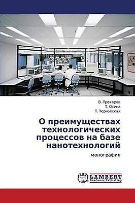 O Preimushchestvakh Tekhnologicheskikh Prougesessov Na Baze Nanotekhnologiy by Prokhorv V.