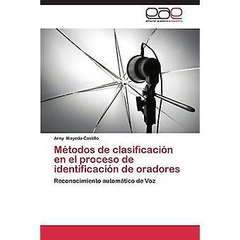 Metodos de Clasificacion En El Proceso de Identificacion de Oradores af Mayedo Castillo Arny