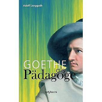 Goethe ALS Padagoge av Langguth & Adolf