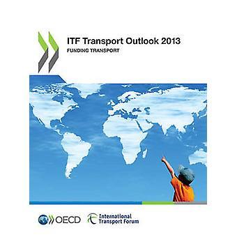 ITF Transport Outlook 2013 finansiering Transport af Oecd