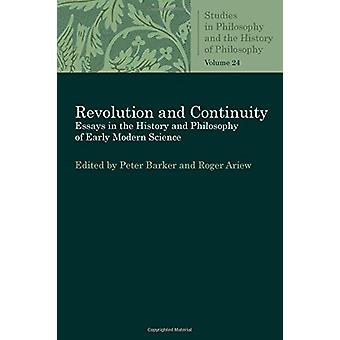 Revolution and Continuity - Essays in the History and Philosophy of Ea