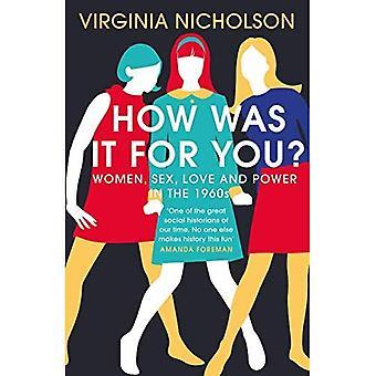 Comment était-ce pour vous?: femmes, sexe, amour et puissance dans les années 1960
