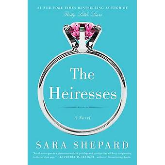 The Heiresses by Sara Shepard - 9780062259554 Book