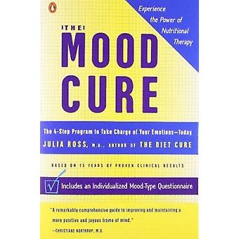 The Mood Cure - The 4-Step Program to Take Charge of Your Emotions-Tod