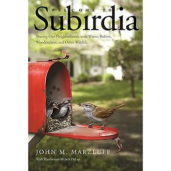 Welcome to Subirdia - Sharing Our Neighborhoods with Wrens - Robins -
