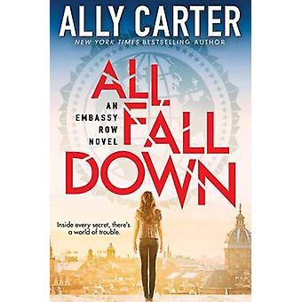 Embassy Row #1 - All Fall Down by Ally Carter - 9780545654746 Book