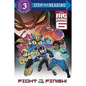 Big Hero 6 - Fight to the Finish! by Bill Scollon - Disney Storybook A